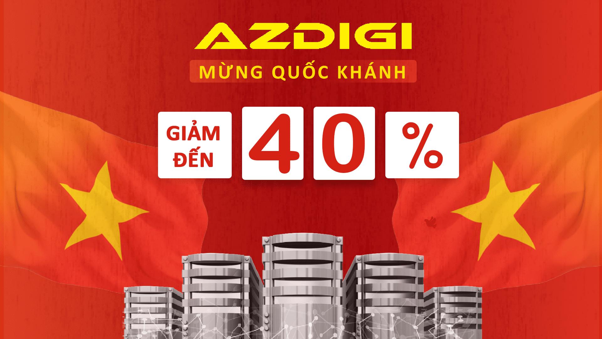 AZDIGI khuyến mãi cực lớn nhân dịp Quốc khánh 2/9/2019